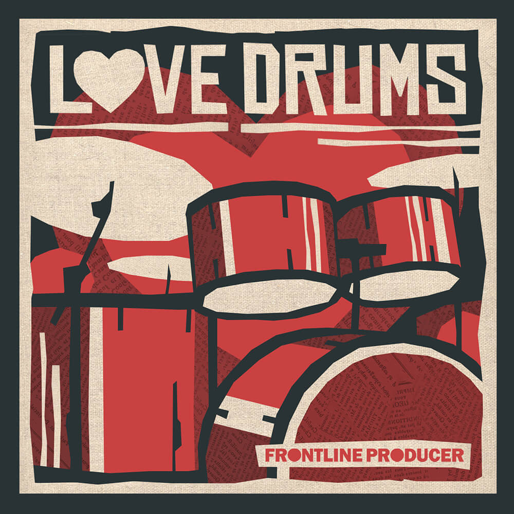Frontline Producer - Love Drums