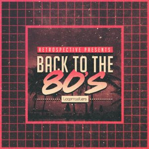 Loopmasters - Back To The 80s