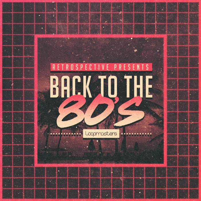 Loopmasters - Back To The 80s samples