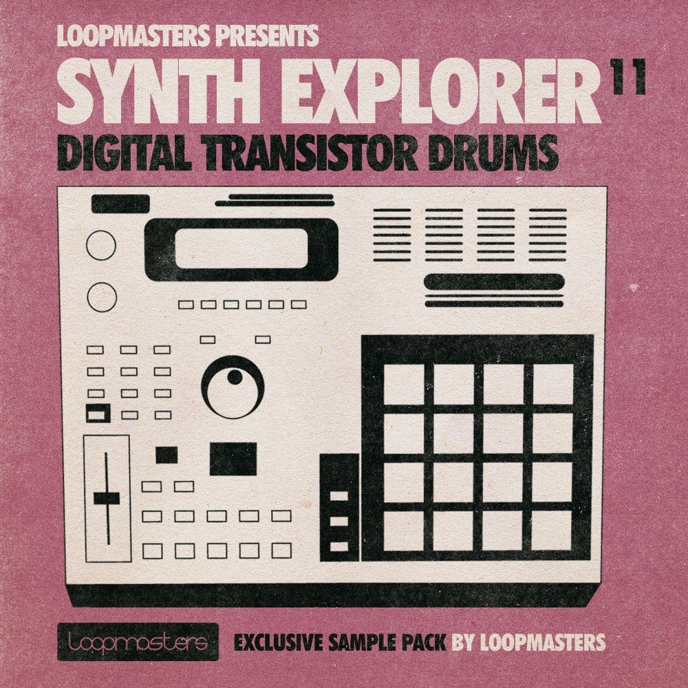 Loopmasters - Synth Explorer_ Digital Transistor Drums