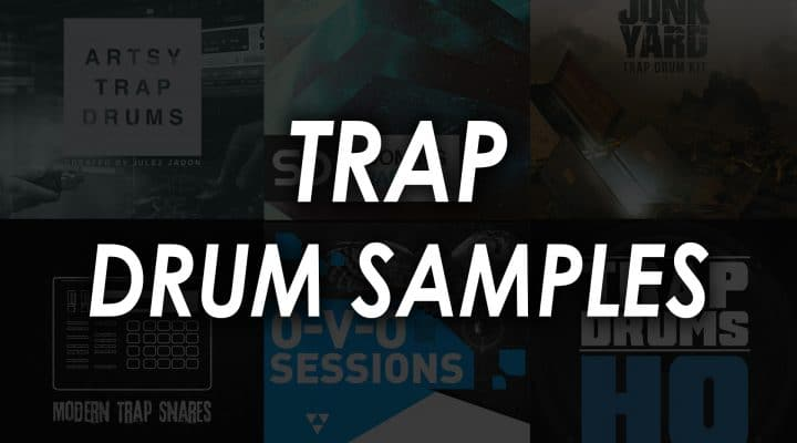 Best Trap Drum Samples & Trap Drum Kits