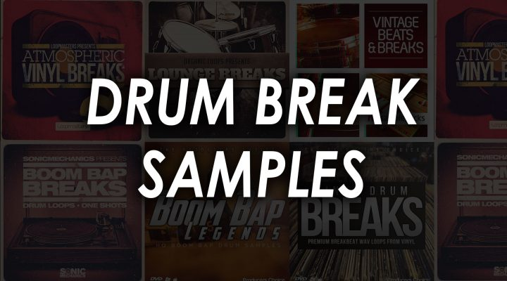 The Best Drum Break Samples – Top 6 Kits