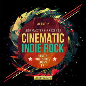 Loopmasters Cinematic Indie Rock Vol 2